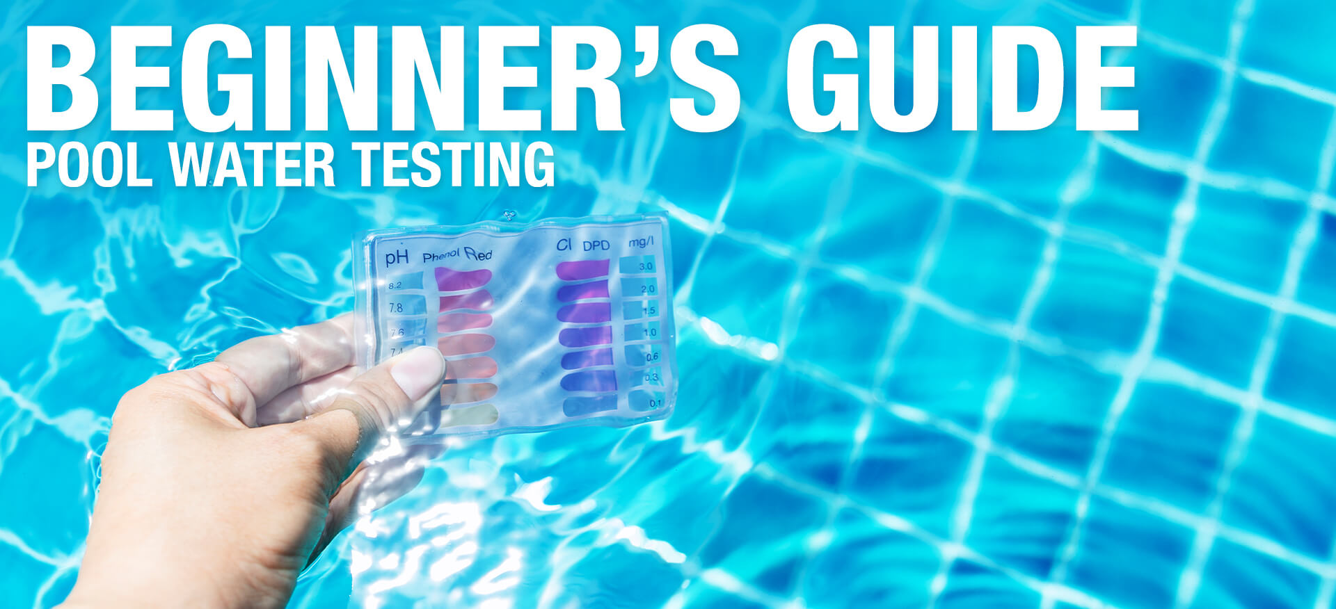 Beginner's Guide to Pool Water Testing